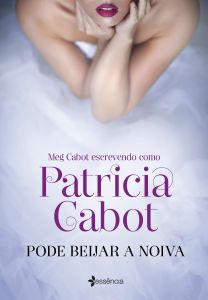 portada_pode-beijar-a-noiva-2-edicao_patricia-cabot_201601211527